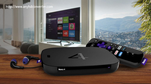 Rip convert Blu-ray and DVD to Roku 4 video formats