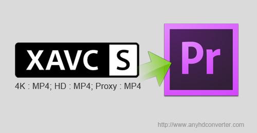 Edit 4K XAVC S MP4 to Premiere Pro