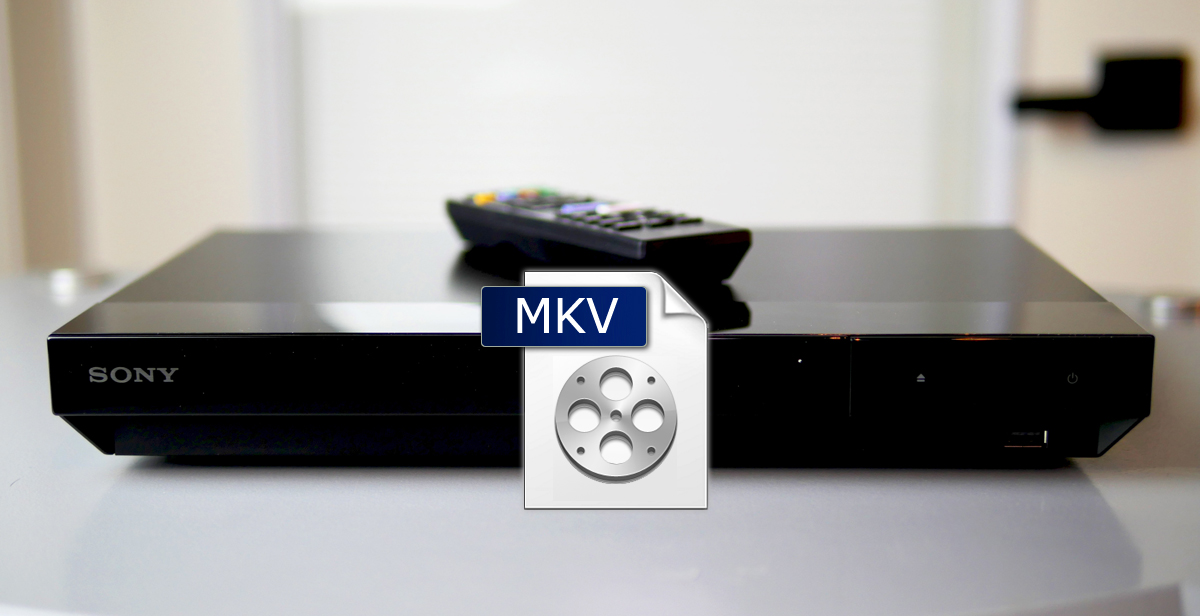 Sony Blu-ray Player Won't Play MKV files - Solved