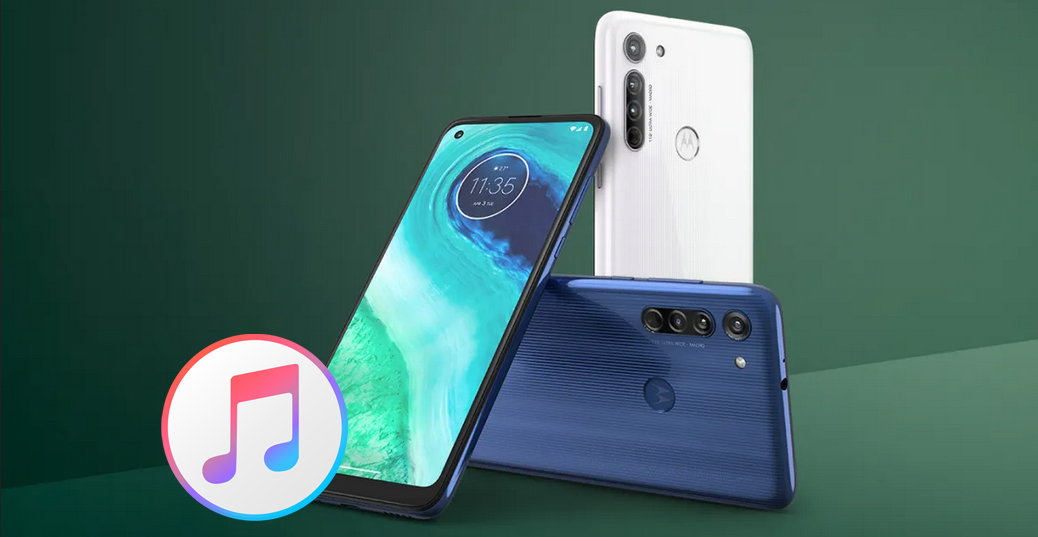 iTunes to Moto G8/G8 Power - Play iTunes movies and music on Moto G8/G8 Power